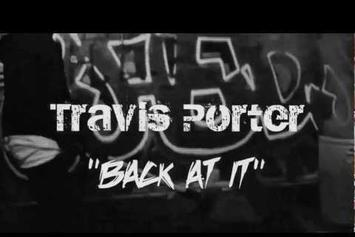 "Travis Porter ""Back At It"" Video"