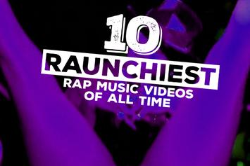 10 Raunchiest Rap Music Videos Of All Time