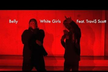 "Belly Feat. Travi$ Scott ""White Girls"" Video"