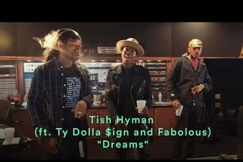 "Tish Hyman Feat. Ty Dolla $ign, Fabolous ""Dreams"" Video"