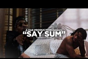 """Ca$h Out Feat. K Major """"Say Sum"""" Video"""