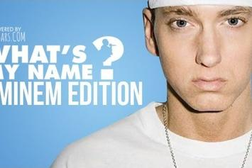 What's My Name: Episode 45 - Eminem Edition