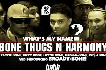 What's my Name: Episode 6 - Featuring Bone Thugs 'N Harmony