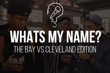 The Bay Versus Cleveland (What's My Name)