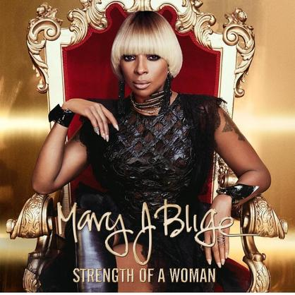 Mary J. Blige - Strength Of A Woman [Album Stream]