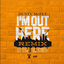 Dusty McFly - I'm Out Here (Remix) Feat. Big Sean & Dom Kennedy