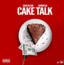 London Jae - Cake Talk Feat. Shad Da God